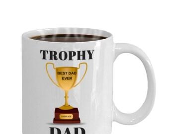 Trophy Dad Mug, Best Dad Ever Mug, greatest father of the year, best dad ever 2018, trophy dad cup, best dad ever trophy, dad of the year,