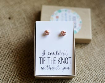 Rose Gold Knot Earrings & Bridesmaid Card, Be my bridesmaid, I Couldn't Tie the Knot Without You, bridal jewelry