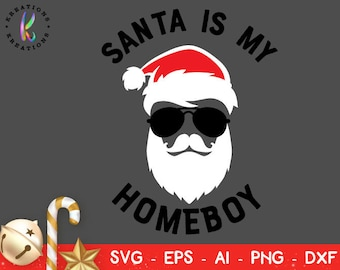 Santa is my homeboy svg Santa face sunglasses printable decal iron on cut files Cricut Silhouette Instant Download vector SVG png eps dxf