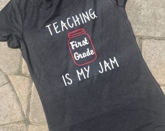 Teacher shirt | teaching is my jam | first grade