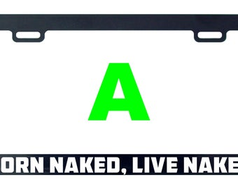 Born naked live naked funny license plate frame tag holder decal sticker