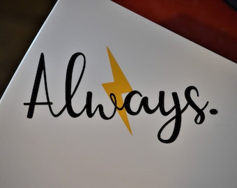 """Harry Potter inspired """"Always"""" Decal"""