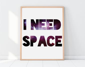 I Need Space, Space Art, Space Printable, Funny Printable Gift, Digital Art, Outer Space, Space Print, Space Poster, Galaxy, Stars, Instant