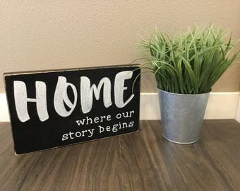 Home, where our story begins Wood Sign
