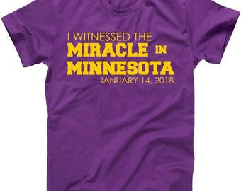 I Witnessed The Miracle in Minnesota January 14, 2018 - T shirt