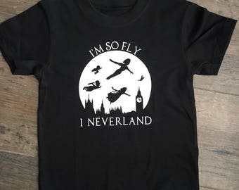I'm so fly I Neverland, boys shirt, girls shirt, toddler shirt, kids shirt