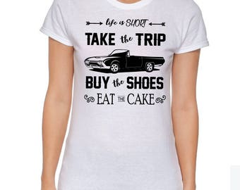 Life is Short, Take the Trip, Cute Shirt, Popular Shirt, Regulators Shirt, Mom Tshirt, Mom Shirt, Mom Clothes, Best Selling, S00168
