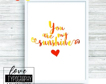 Love Quote Nursery printable wall art home decor - You are my sunshine - orange and yellow