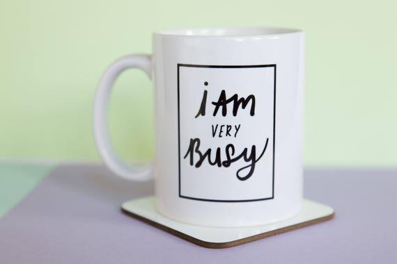 I Am Very Busy Mug (With Gift Box)