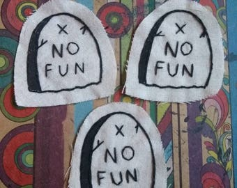 SALE - hand embroidered 'no fun' gravestone patch
