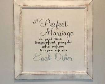 A Perfect Marriage,Framed canvas quote,Wedding prop,wedding gift.Bridal shower gift,Anniversary present,Framed sign saying
