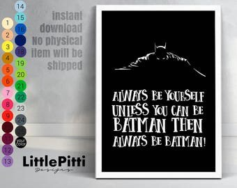 Always be yourself unless you can be batman, black white super hero print, boy nursery wall art, batman nursery print, digital download