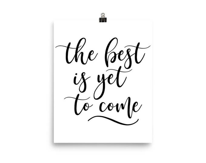 "Home Decor Wall Art Ready to Frame Poster ""the best is yet to come"""