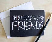 I'm So Glad We're Friends, Friends TV Show, 90s, Friends Card, Greeting Card, Thank you card, A2 linen greeting card WITH envelope