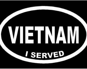 Vinyl Decal Vietnam I Served USA military truck country bumper sticker car truck laptop
