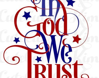 In God We Trust, Patriotic svg, dxf, jpg, png, cricut file, silhouette file, cutting file, 4th of July