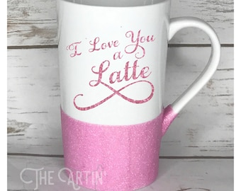 I Love you a Latte - To Go Mug, Coffee mug, Glitter Dipped Mug, Glitter Mug, Funny Coffee Cup, Travel Mug, Ceramic Mug