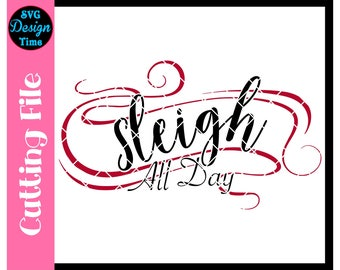 Sleigh All Day Cut File - Christmas Sleigh SVG - Slay All Day - Christmas Clip Art - Silhouette Circuit Cut File - PNG - Commercial Use