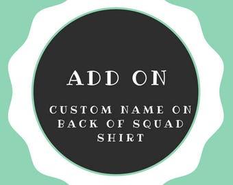 ADD ON Custom Name on back of Squad Shirt