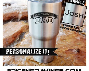 YETI or RTIC Engraved Tumbler/Dad Cup/Gift for Dad/Father's Day Gift/Dad Tumbler/Dad Yeti/Dad RTIC/Custom Tumbler/World's Greatest Dad