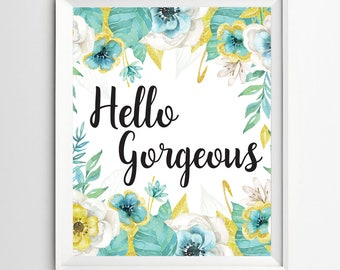 Hello Gorgeous Printable, Quote Print, wall art, decor poster, calligraphy print, digital typography calligraphy hand written