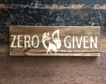 ZERO FOX GIVEN Sign,witty,funny,woodland, Fox,animal,pun Part 80