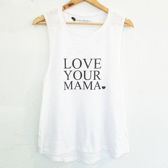 LOVE YOUR MAMA Tanks