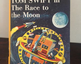 1958 Tom Swift in The Race to to Moon by Victor Appleton ll