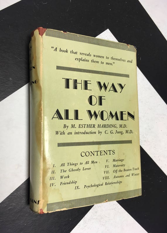 The Way of All Women: A Psychological Interpretation by M. Esther Harding, with an Introduction by C. J. Jung (Hardcover, 1953)