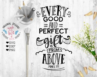 Scripture Cut File, New Bible svg, Bible SVG File, Every good and perfect gift comes from above in SVG, DXF, png, Bible Verse cut file,