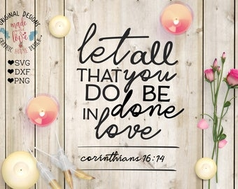 scripture svg, biblical cut file, Let all that you do be done in love svg, svg love biblical, love quote, psalms svg, love svg, verse svg