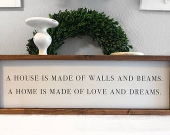A house is made of walls and beams a home is made of love and dreams - Family Sign - Living Room Sign - Dining Room Sign - Farmhouse Sign