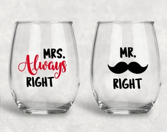 Mr. Right Mrs. Always Right - Anniversary Gift- Brial Shower Gift- Bride- Groom- Wedding Cups- Engagemet Gift