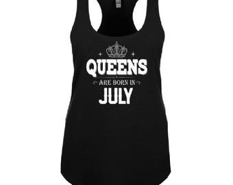 QUEENS are Born in JULY Tank Top + Your NAME on the back