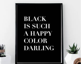 Black Is Such A Happy Color Darling Print // Minimal // Fashion // Typography // Scandinavian // Quote // Office