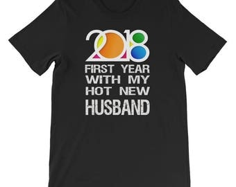 2018 Shirt for New Wife - First Year with my Hot New Husband