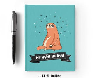 Sloth My Spirit Animal - Writing Journal, Hardcover Notebook, Sketchbook, Cute Sloth Journal, Funny Journal, Blank or Lined Pages, 5x7 diary