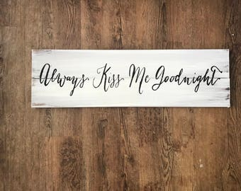 Always kiss me goodnight wood sign