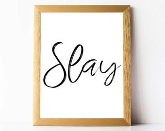 Slay PRINTABLE Slay Quote Wall Art Print | Slay Print DIGITAL DOWNLOAD | Cubicle Decor Wall Art Office Quotes Printable Office Wall Art