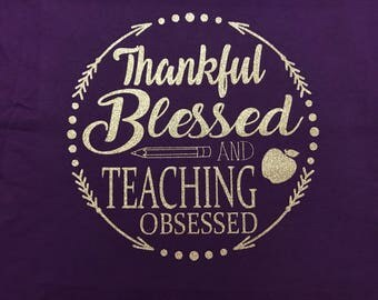 Thankful Blessed and Teaching Obsessed