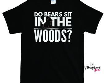Bear T-shirt - Do Bears Sit In The Woods Shirt
