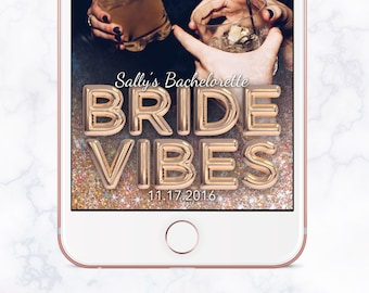 Bride Vibes Bachelorette Snapchat Geofilter, Bachelorette Snapchat Filter, Snapchat Filter, Bachelorette Snapchat Geofilter Gold Balloons
