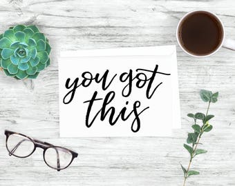 You Got This Inspirational Card | Greeting Card | Encouragement Card | Note Card