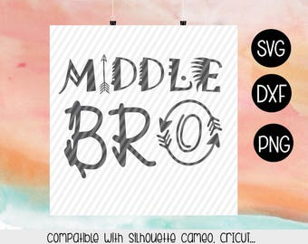 Middle Bro Boho SVG, Middle Bro SVG, Dxf, Png, cut files, monogram, decal, silhouette cameo cricut