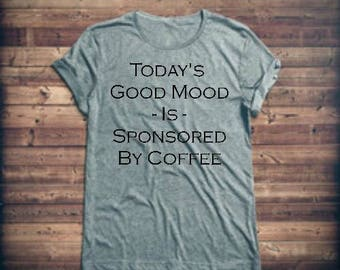 Today's Good Mood T-Shirt