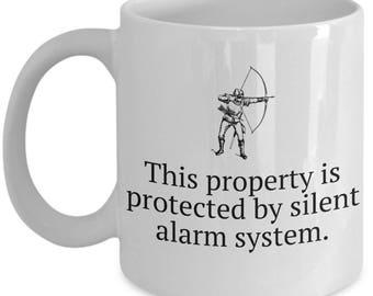 Archer Gift Idea - Archery Coffee Mug - Funny Archery Gift - Silent Alarm System