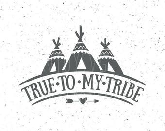 True To My Tribe SVG file True To My Tribe SVG Tribal svg file Tribal svg Indian svg Aztec svg Teepee Svg File Tribe SVG Silhouette files