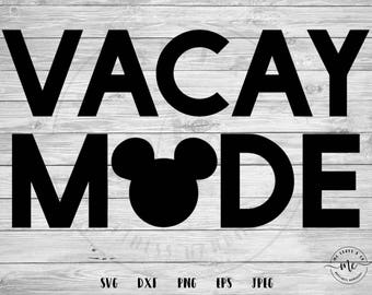 Vacay Mode svg, Vacation svg, Disney SVG, Disney Love, Disney Vacation SVG, Mickey svg, Cricut, Silhouette, Cut Files, dxf, png, eps, jpeg