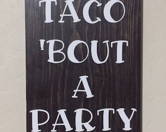 Taco 'Bout A Party Sign