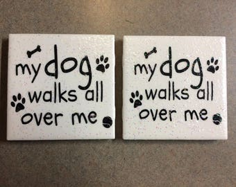 Tile Coasters. My dog walks all over me. Set of 2
